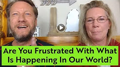 Live With Jim And Kim: Are You Frustrated With What Is Going On In Our World?