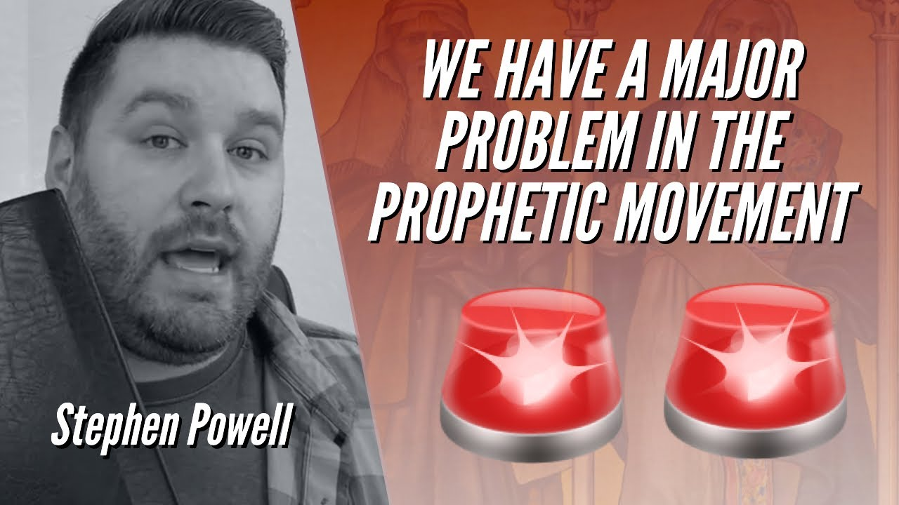 WE HAVE A MAJOR PROBLEM IN THE PROPHETIC MOVEMENT