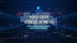 HIGHER SCHOOL OF ENERGY, OIL AND GAS NArFU