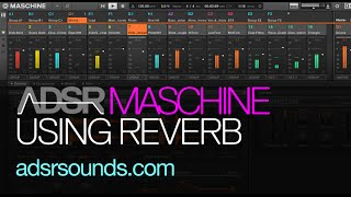 Maschine Mixing Tutorial - Tips for Using Reverb