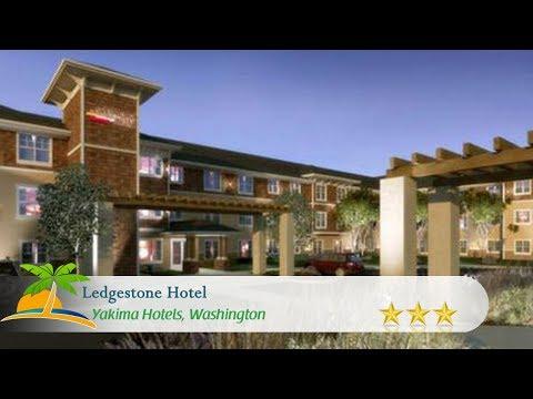 Ledgestone Hotel - Yakima Hotels, Washington