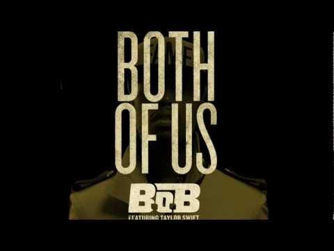 Both Of Us - BoB ft. Taylor Swift (Lyrics) (HQ Audio)