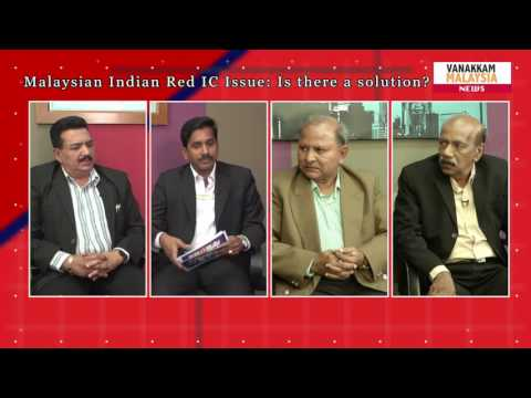 Malaysian Indian Red IC Issue: Is there a solution? (Full Episode)