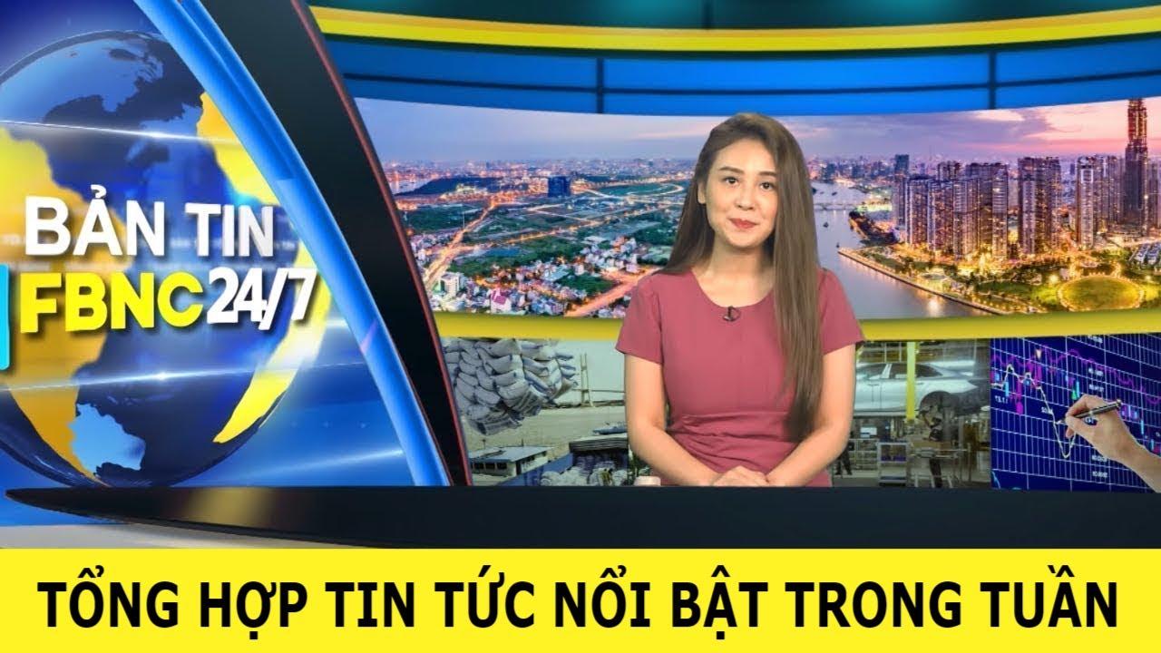 Tổng hợp tin tức Việt Nam nổi bật nhất trong tuần | Bản tin cuối tuần ngày 10/5/2020