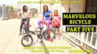 MARVELOUS BICYCLE PART FIVE (Family The Honest Comedy)(Episode 122)