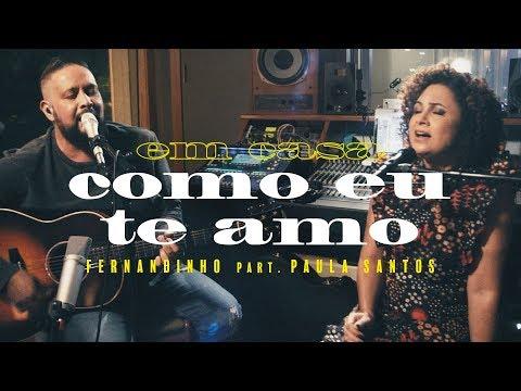 Смотреть клип Fernandinho - Como Eu Te Amo Ft. Paula Santos
