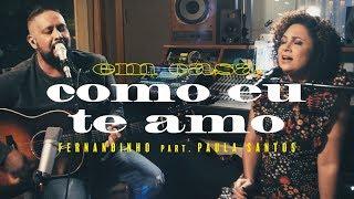 Смотреть клип Fernandinho Ft. Paula Santos - Como Eu Te Amo