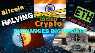 Ethereum testnet 2.0 |Indian Exchanges Grow Volumes | Btc Halving go moon