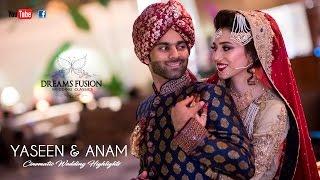 Yaseen & Anam - Cinematic Wedding Highlights