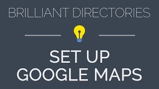 Google Maps API - Brilliant Directories Quick Start Guide Free HD Video