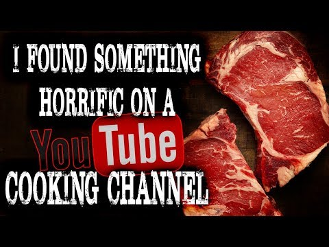 """""""I Found Something Horrific On A Youtube Cooking Channel"""" 