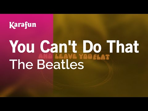 Karaoke You Can't Do That - The Beatles *