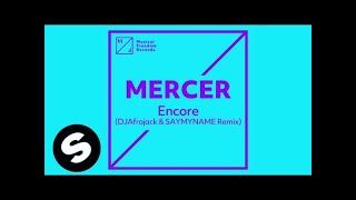 MERCER - Encore (DJAfrojack & SAYMYNAME Remix) [FREE DOWNLOAD]