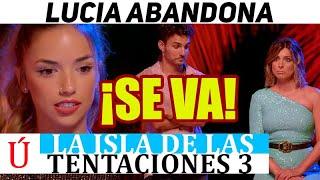 ¡Filtrado! Lucía abandona La isla de las tentaciones en una hoguera de confrontación con Manuel
