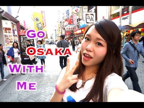 ❤Let's go OSAKA with me 和我一起去大阪吧!❤   ☺Phoebe Cheng
