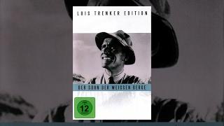 Luis Trenker - Der Sohn der weißen Berge