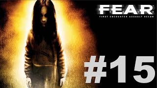 F.E.A.R. Ultimate Shooter Edition - Interval 07 [2/2]
