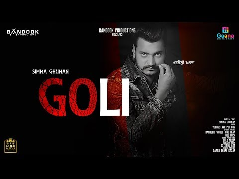 GOLI - SIMMA GHUMAN (OFFICIAL SONG) LATEST PUNJABI SONG 2018 | BANDOOK PRODUCTIONS