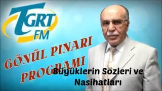 Büyüklerin Sözleri ve Nasihatleri | Osman Ünlü | GÖNÜL PINARI (26-10-2006)