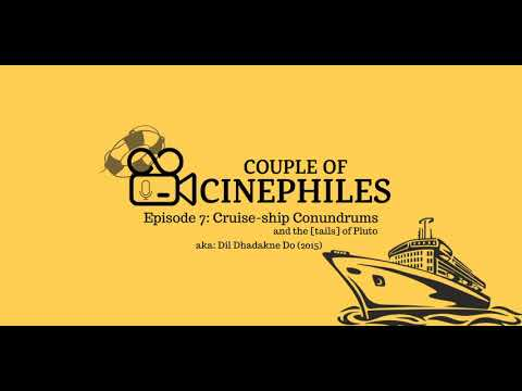 co-cinephiles- -film-review-podcast- -episode-7:-cruise-ship-conundrum.-'dil-dhadakne-do'