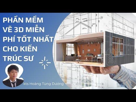 ✅ Phần mềm vẽ 3D miễn phí tốt nhất cho dân kiến trúc | Kiến trúc sư Hoàng Tùng Dương