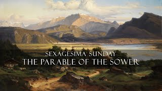 Sexagesima Sunday - The Parable of the Sower