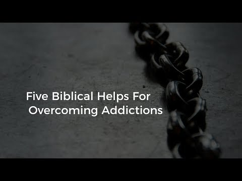 five-biblical-helps-for-overcoming-addictions