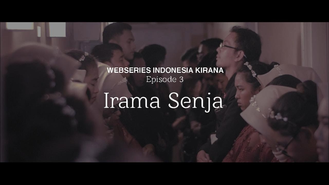 "Episode #3 Season 2 - Webseries Indonesia Kirana | ""Irama Senja"""
