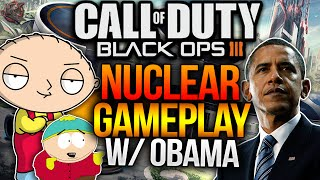 BLACK OPS 3 NUCLEAR GAMEPLAY WITH OBAMA! (COD BO3 Nuketown Nuclear Gameplay)