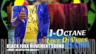 I OCTANE - LOVE DI VIBES * BLACK FOXX MOVEMENT DUBPLATE SPECIAL*