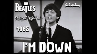 The Beatles - I'm Down (Blackpool Night Out, 1965)