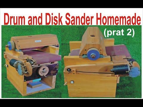 Drum and Disk Sander Homemade - wood machine - Thickness Sander (prat 2)