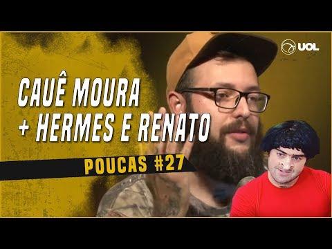 CAUÊ MOURA + HERMES E RENATO  POUCAS 27