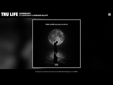 Tru Life - Somebody (Audio) (feat. Dave East & Jermaine Elliott)