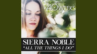 All the Things I Do (From the Original Motion Picture 40 Weeks) YouTube Videos