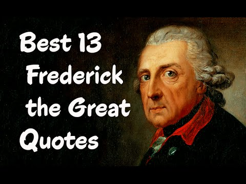Best 13 Frederick the Great Quotes - King of Prussia