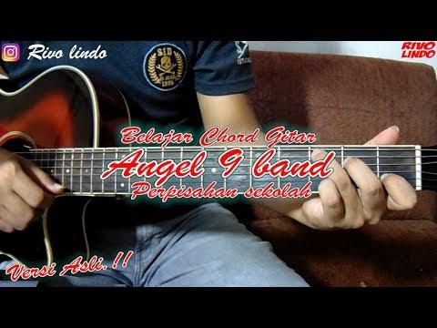 PERPISAHAN SMA (SEKOLAH) - Angel 9 Band (tutorial Chord Gitar) RIVO LINDO