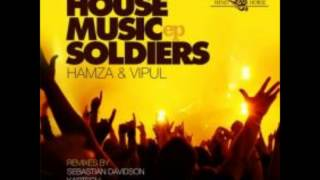 hamza vipul house music soldiers original mix