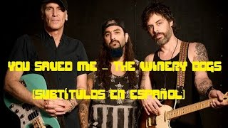 (Subtítulos en español) You Saved Me - The Winery Dogs