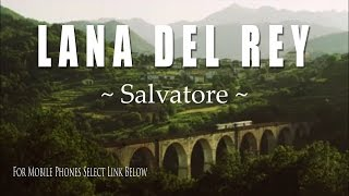 Lana Del Rey ~ Salvatore Short Film