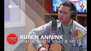 Video Ruben Annink - Van De Liefde Weet Ik Niets live @ Roodshow Late Night download MP3, 3GP, MP4, WEBM, AVI, FLV Oktober 2018