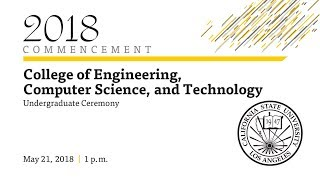 College of Engineering, Computer Science, and Technology Undergraduate Ceremony