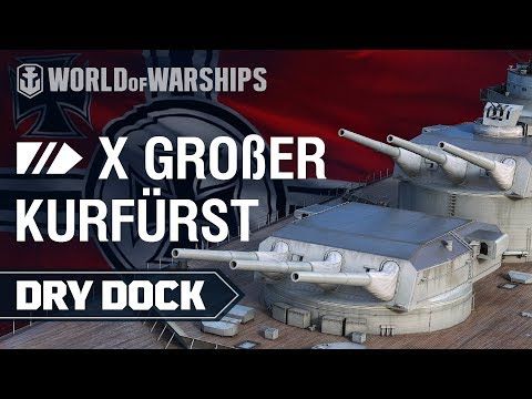 Dry Dock: Großer Kurfürst | World of Warships