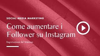 Come Aumentare i Follower su Instagram | Webinar 11 Settembre 2020