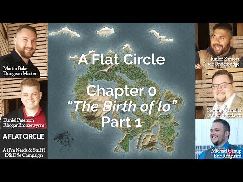 "D&D 5e | A Flat Circle - Chapter 0 ""The Birth of Io"" Pt 1"