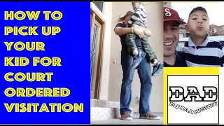 How to pick up your child for court ordered visitation.