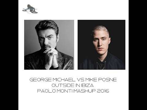 George Michael Vs Mike Posner - Outside in Ibiza - Paolo Monti mashup 2016