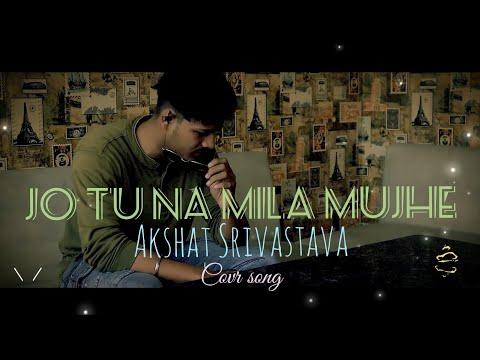 jo-tu-na-mila- -asim-azhar- -cover- -akshat-srivastava- -tushar-srivastava- -studio-87- -2019