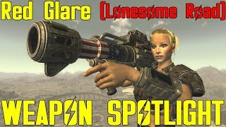 Fallout New Vegas: Weapon Spotlights: Red Glare (Lonesome Road)