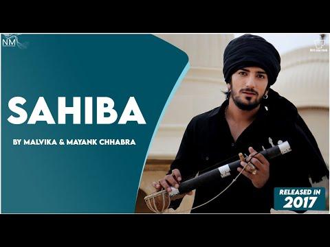 SAHIBA FEAT MALVIKA & MAYANK CHHABRA II OFFICIAL VIDEO II NAMYOHO STUDIOS